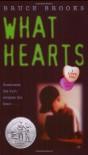 What Hearts (Laura Geringer Books) - Bruce Brooks