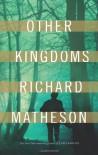 Other Kingdoms - Richard Matheson
