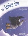 The Stolen Sun: A Story Of Native Alaska - Amanda Hall