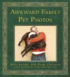 Awkward Family Pet Photos - 'Mike Bender',  'Doug Chernack'