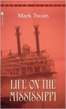 Life on the Mississippi - Mark Twain