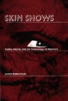 Skin Shows: Gothic Horror and the Technology of Monsters - J. Jack Halberstam