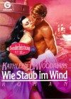 Wie Staub im Wind - Kathleen E. Woodiwiss