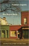 The Grass Harp, including A Tree of Night and Other Stories - Truman Capote