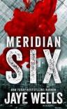 Meridian Six - Jaye Wells
