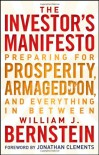 The Investor's Manifesto: Preparing for Prosperity, Armageddon, and Everything in Between - William J. Bernstein