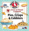 Circle of Friends - 25 Pie, Crisp & Cobbler Recipes - Gooseberry Patch