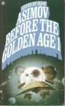 Before the Golden Age, Book #1 - Isaac Asimov