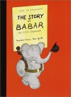 The Story of Babar - Jean de Brunhoff, Merle S. Haas