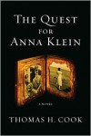 The Quest for Anna Klein: An Otto Penzler Book - Thomas H. Cook