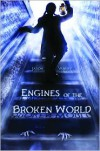 Engines of the Broken World - Jason Vanhee