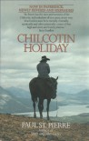 Chilcotin Holiday - Paul H. St. Pierre