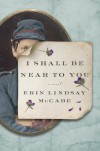I Shall Be Near to You - Erin Lindsay McCabe