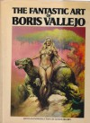 The Fantastic Art of Boris Vallejo - Boris Vallejo