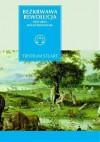 Bezkrwawa rewolucja. Historia wegetarianizmu od 1600 roku do czasów współczesnych - Tristram Stuart