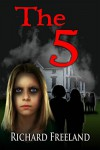The 5: A Paranormal Thriller - Richard Freeland