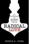 Radical Love: Introduction to Queer Theology - Patrick S. Cheng