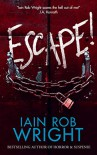 Escape! - Iain Rob Wright