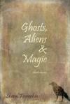 Ghosts, Aliens & Magic: Short Stories - Sheryl  Tempchin