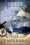 Kings and Emperors: An Alan Lewrie Naval Adventure (Alan Lewrie Naval Adventures) - Dewey Lambdin