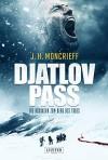 Djatlov Pass. Die Rückkehr zum Berg des Todes - J.H. Moncrieff
