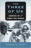 The Three of Us: Growing Up with Tammy and George - Georgette Jones,  With Patsi Bale Cox