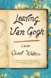 Leaving Van Gogh - Carol Wallace