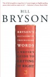 Bryson's Dictionary of Troublesome Words: A Writer's Guide to Getting It Right - Bill Bryson