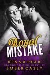 Royal Mistake - Renna Peak, Ember Casey