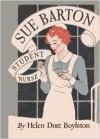 Sue Barton Student Nurse - Helen Dore Boylston