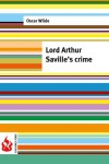 Lord Arthur Saville's crime: (low cost). limited edition - Oscar Wilde