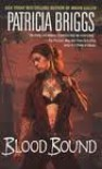 Blood Bound (Mercy Thompson, Book 2) Publisher: Ace - Patricia Briggs