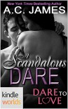 Dare To Love Series: A Scandalous Dare (Kindle Worlds Novella) - A.C.  James