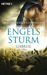 Engelssturm - Gabriel: Band 2 - Roman (German Edition) - Heather Killough-Walden, Eva Malsch