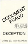 Document Fraud and Other Crimes of Deception - Jesse M. Greenwald