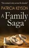 A Family Saga - Patricia Keyson