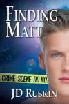 Finding Matt - J.D. Ruskin