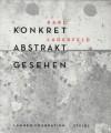 Konkret Abstrakt Gesehen - Karl Lagerfeld