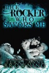 The Rocker Who Savors Me (Volume 2) - Terri Anne Browning