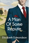 A Man of Some Repute (A Very English Mystery) - Elizabeth Edmondson
