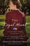 The Loyal Heart (A Lone Star Hero's Love Story) - Shelley Shepard Gray