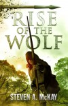 Rise of the Wolf - Steven A. McKay