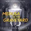 Medusa in the Graveyard - Emily Devenport, Caitlin   Davies