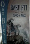 Bartlett and the Island of Kings - Odo Hirsch