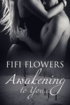 Awakening to You - Fifi Flowers
