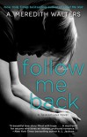 Follow Me Back (Twisted Love) - A. Meredith Walters