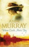 Where Earth Meets Sky - Annie Murray
