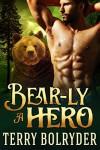 Bear-ly a Hero - Terry Bolryder
