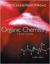 Organic Chemistry: A Short Course - Harold Hart,  David J. Hart,  Leslie E. Craine,  Christopher M. Hadad
