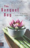 The Banquet Bug - Geling Yan